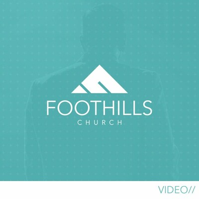 Foothills Church [video]