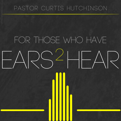 For Those Who Have Ears To Hear