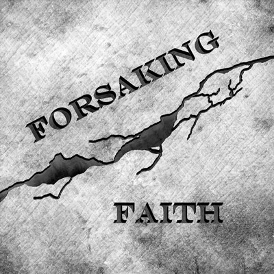 Forsaking Faith