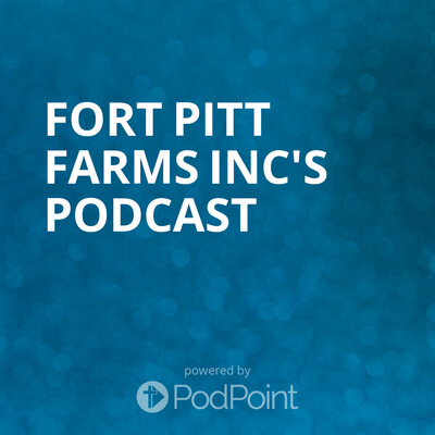 Fort Pitt Farms Podcast