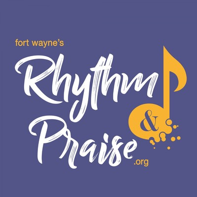Fort Wayne's Rhythm and Praise - Podcasts