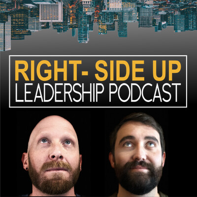 Right-Side Up Leadership Podcast