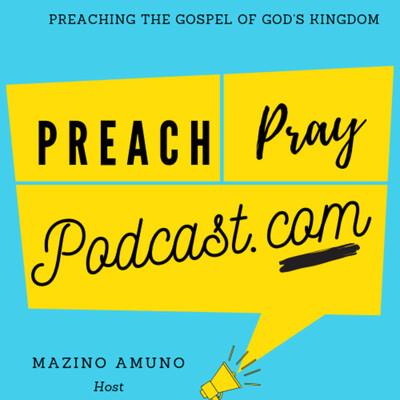 PreachPrayPodcast.com