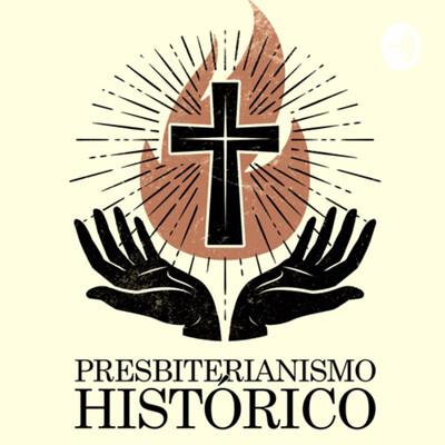 Presbiterianismo Histórico