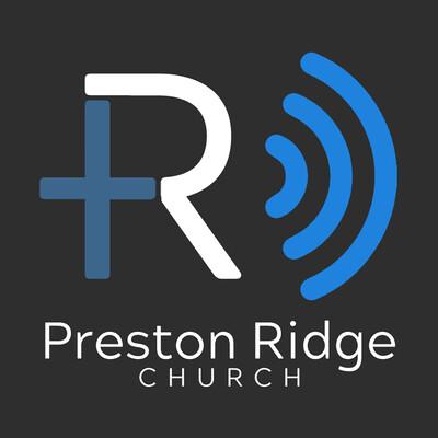 Preston Ridge Church Podcast