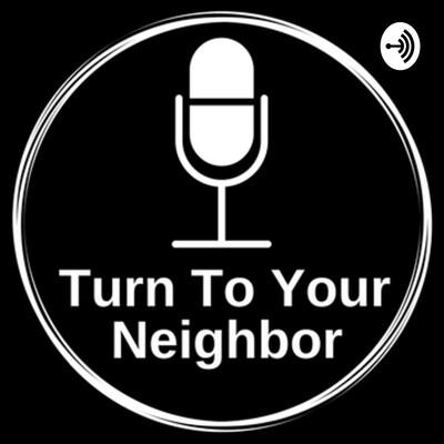 Turn to Your Neighbor