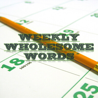 Twin Cities Grace Fellowship Weekly Wholesome Words