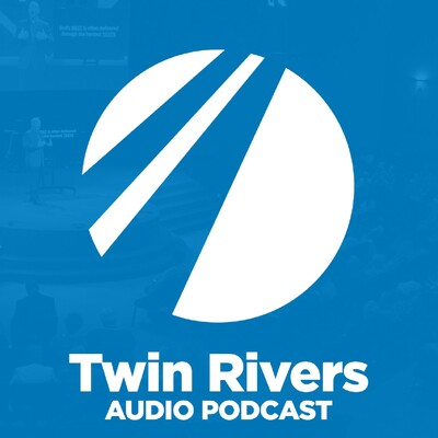 Twin Rivers Church Podcast
