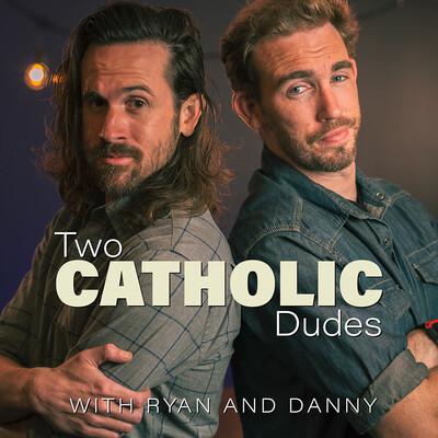 Two Catholic Dudes Podcast