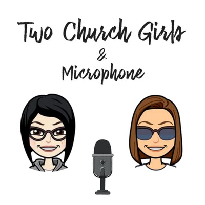 Two Church Girls and a Microphone