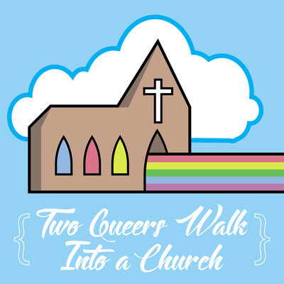 Two Queers Walk Into a Church
