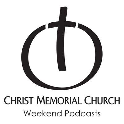 Christ Memorial Church Weekend Podcasts