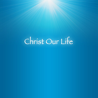 Christ Our Life – Christ Our Life CD