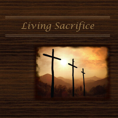 Christ Our Life – Living Sacrifice CD