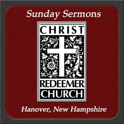Christ Redeemer Church » Sermons