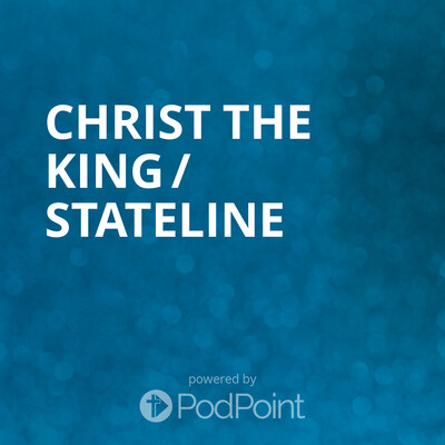 Christ the King / Stateline