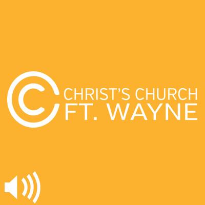 Christ's Church - Fort Wayne