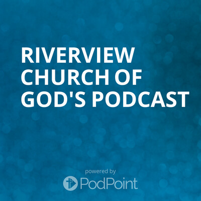 Riverview Church of God's Podcast