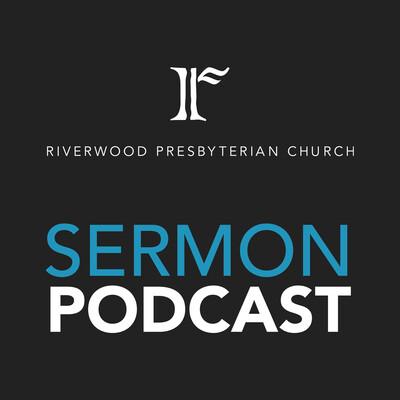 Riverwood Presbyterian Church Podcast