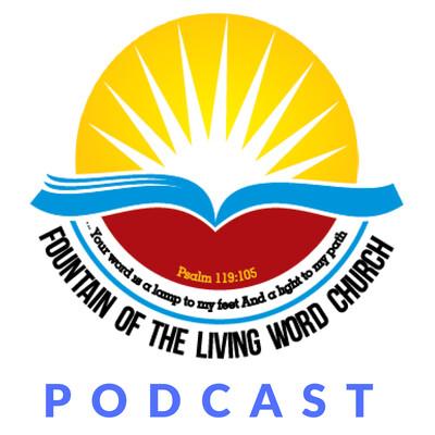 Fountain of the Living Word Church Sermons