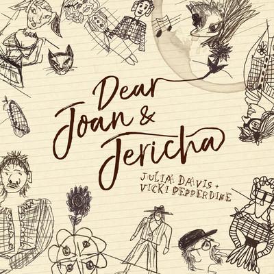 Dear Joan and Jericha (Julia Davis and Vicki Pepperdine)