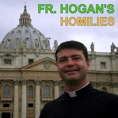 Fr. Hogan's Homilies