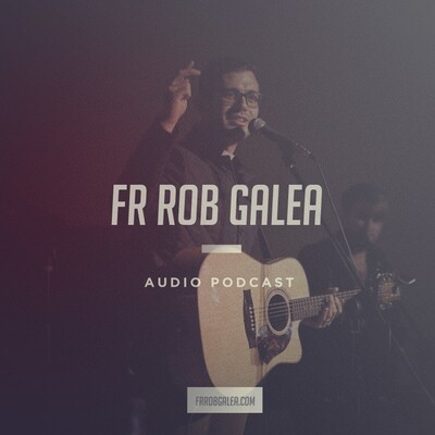 Fr. Rob Galea Audio Podcast