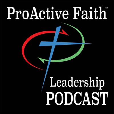 ProActive Faith Leadership Podcast