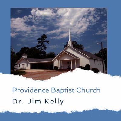 Providence Baptist Church, Dr. Jim Kelly