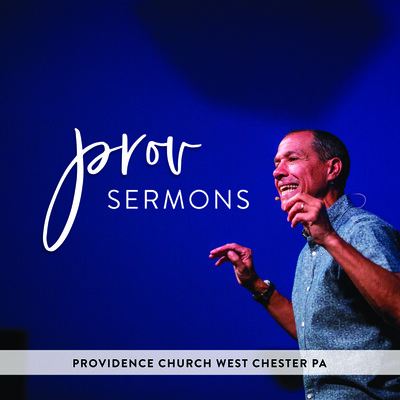 Providence Church   West Chester Sermons