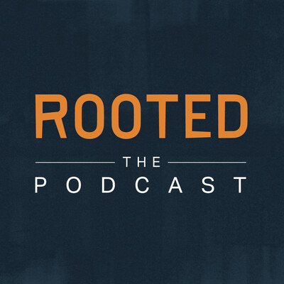 Rooted - The Podcast