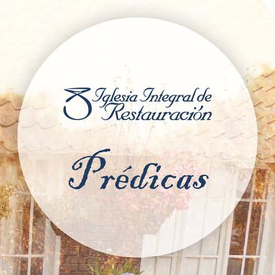 Prédicas - Iglesia Integral de Restauración