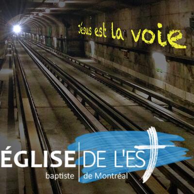 Prédications et enseignements de l'Église Évangélique Baptiste de l'Est de Montréal » balado