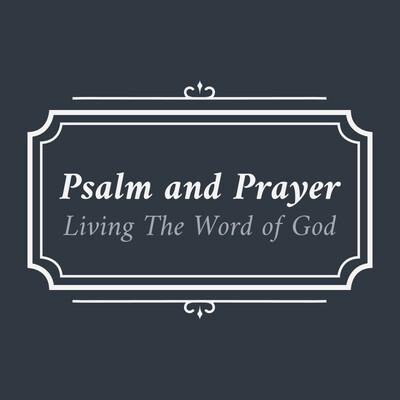 Psalm and Prayer