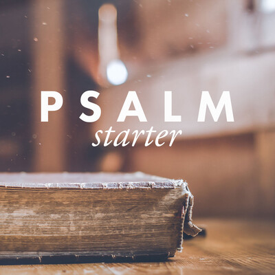 Psalm Starter