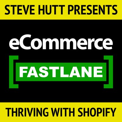 eCommerce Fastlane | Thriving with Shopify
