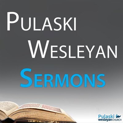 Pulaski Wesleyan Church - Podcast