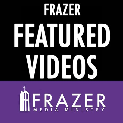 Frazer UMC: Featured Videos Podcast