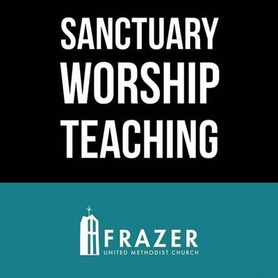 Frazer UMC: Sanctuary Message Podcast (audio)