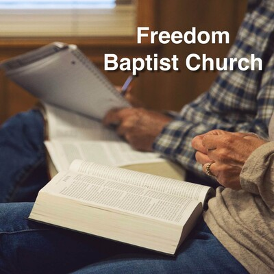 Freedom Baptist Church Sermon Podcast