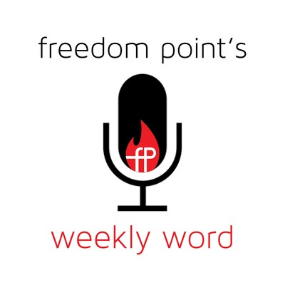 Freedom Point's Weekly Word