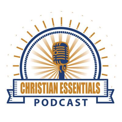 Christian Essentials Podcast
