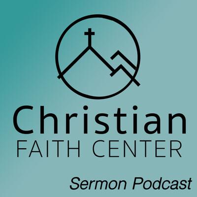 Christian Faith Center Sermon Podcasts