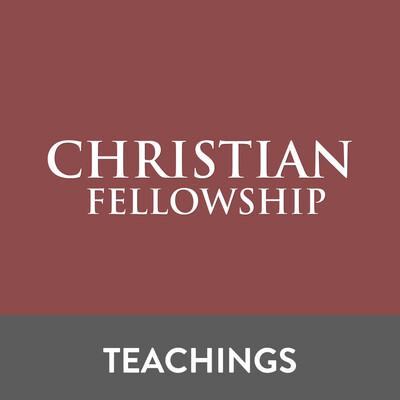 Christian Fellowship Teachings