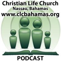 Christian Life Church Podcasts