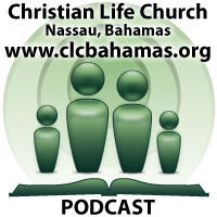 Christian Life Church Podcasts