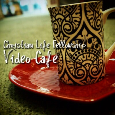 Christian Life Fellowship Sermons