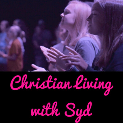 Christian Living with Syd