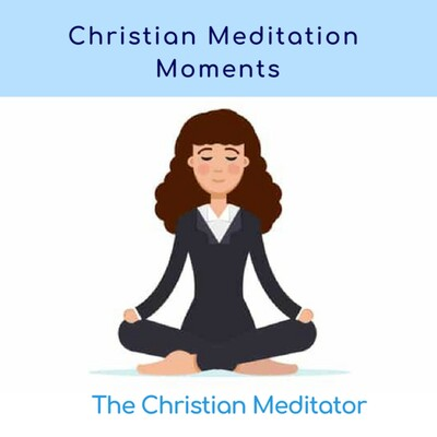 Christian Meditation Moments