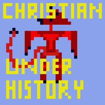 Christian Underhistory